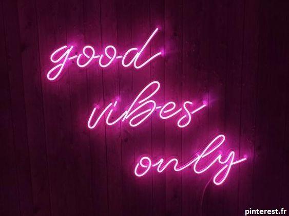 good vibes only ! une citation très actuelle